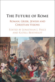 The Future of Rome: Roman, Greek, Jewish and Christian Visions